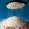 Plötzlich Diabetes – Ein Schicksalsschlag gegen die Gesundheit