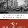 """Horst Bosetzky und Rengha Rodewill / ky""""s Berliner Jugend – Erinnerungen in Wort und Bild"""
