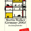"Rezension: ""Germany 2064 "" – Martin Walker"