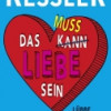 """Rezension: """"Das muss Liebe Sein"""" – Katja Kessler"""