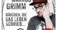 """Markus Grimm """"Märchen die das Leben schrieb …"""""""