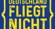 Deutschland fliegt nicht / Bundesweite Initiative gegen Inlandsflüge startet am 11.11.2019 im Frankfurter Flughafen (FOTO)