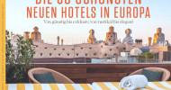 GEO SAISON zeigt die 50 schönsten neuen Hotels in Deutschland und Europa (FOTO)