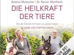 """Hörbuch-Tipp: """"Die Heilkraft der Tiere"""" von Bettina Mutschler und Rainer Wohlfahrt – Wie der Kontakt mit Tieren uns gesund macht"""