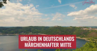 Mit ABSTAND dein Lieblingsplatz – Urlaub in Deutschlands märchenhafter Mitte