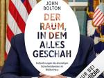 """Hörbuch-Tipp: """"Der Raum, in dem alles geschah"""" von John R. Bolton – Trumps ehemaliger Sicherheitsberater packt aus!"""
