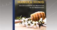 Manuka-Honig – Neuer Praxis-Ratgeber mit Anwendungstipps, Erfahrungsberichten und Rezepten